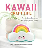 Kawaii Craft Life: Super-Cute Projects for Home, Work &Play (English Edition)