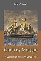 Godfrey Morgan, A Californian Mystery: Large Print