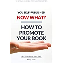 You Self-Published, Now What? How to Promote Your Book