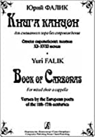 Book of Canzonas for Mixed Choir A Cappella. Verses by the European Poets of the 11th???17th Centuries