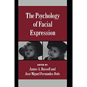 The Psychology of Facial Expression (Studies in Emotion and Social Interaction)