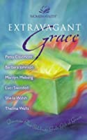 Extravagant Grace - MM for MIM: Devotions That Celebrate God's Gift of Grace