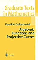 Algebraic Functions and Projective Curves (Graduate Texts in Mathematics)