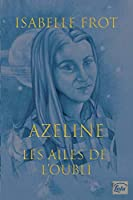 Les Ailes de L?oubli, Azeline
