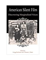 American Silent Film: Discovering Marginalized Voices
