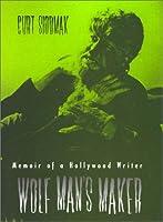 Wolf Man's Maker: Memoir of a Hollywood Writer (Filmmakers Series)