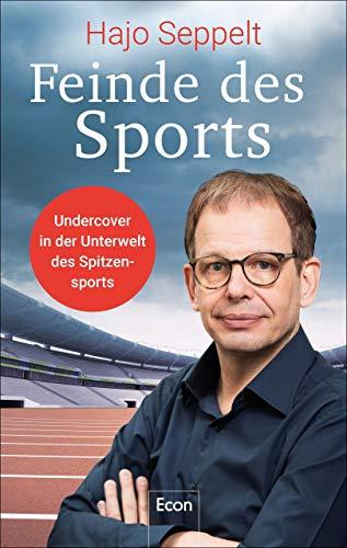 Feinde des Sports: Undercover in der Unterwelt des Spitzensports (German Edition)