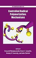 Controlled Radical Polymerization: Mechanisms (ACS Symposium)
