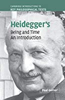 Heidegger's Being and Time: An Introduction (Cambridge Introductions to Key Philosophical Texts)