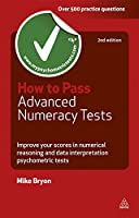 How to Pass Advanced Numeracy Tests: Improve Your Scores in Numerical Reasoning and Data Interpretation Psychometric Tests (Careers & Testing)
