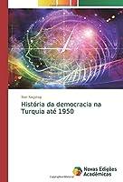 História da democracia na Turquia até 1950