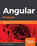 Angular Projects: Build nine real-world applications from scratch using Angular 8 and TypeScript (English Edition)
