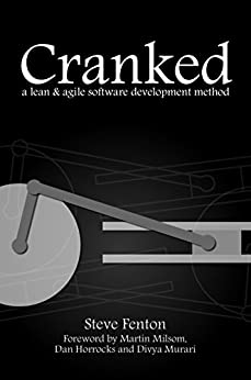 Cranked: a lean and agile software development method by [Fenton, Steve]