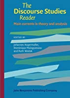 The Discourse Studies Reader: Main Currents in Theory and Analysis