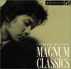 fukuyama presents MAGNUM CLASSICS - ARRAY(0xc2d17b8)