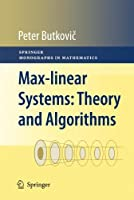 Max-linear Systems: Theory and Algorithms (Springer Monographs in Mathematics) by Peter Butkovi?(2010-08-25)