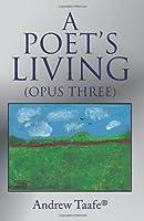 A Poet's Living: Opus Three