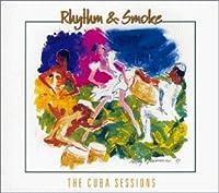 Rhythm & Smoke:the Cuba.......