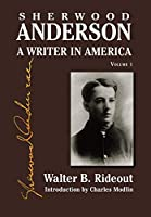Sherwood Anderson: A Writer in America