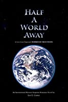 Half a World Away: Inspired by True Events