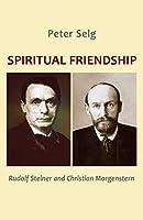 Spiritual Friendship: Rudolf Steiner and Christian Morgenstern