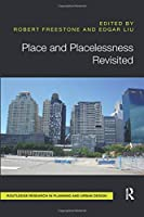 Place and Placelessness Revisited