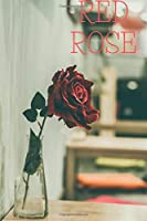 Red Rose Notebook: Motivational Notebook, Journal, Diary (110 Pages, Blank, 6 x 9)