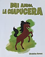 Mi Amiga, La Chapucera