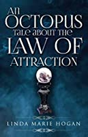 An Octopus Tale about the Law of Attraction
