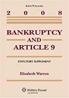 Bankruptcy & Article 9: 2008 Statutory Supplement