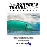 The Surfer's Travel Guide Australia 9th Ed: The most comprehensive guide available. In depth descriptions for everymajor surf