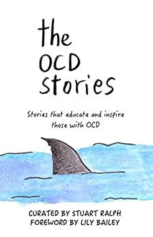 The OCD Stories: Stories that educate and inspire those with OCD by [Ralph, Stuart]