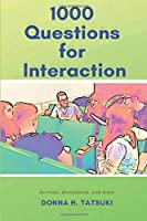 1000 Questions for Interaction: Conversations, Discussions, Surveys, and More