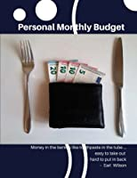 Personal Monthly Budget Planner: Money in the Bank Is Like Toothpaste in the Tube... Easy to Take Out, Hard to Put in Back