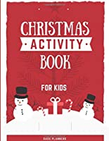 Christmas Activity Book for Kids: Mazes, Dot to Dot Puzzles, sudoku, Coloring Pages, and More (Activity Books for toddlers)