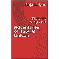 Adventures of Tapu & Unicon: Sheru the hungry cub (Tapu&Unicorn Book 1) (English Edition)