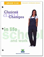 Choices & Changes in Life, School, and Work, Grades 9-10 (Choices & Changes: in Life, School, and Work)