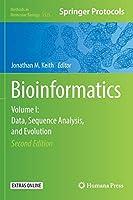 Bioinformatics: Volume I: Data, Sequence Analysis, and Evolution (Methods in Molecular Biology)