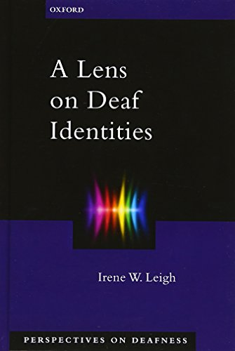 Download A Lens on Deaf Identities (Perspectives on Deafness) 0195320662