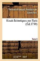 Essais historiques sur Paris. Tome 3