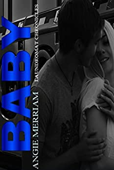 Baby (Laundromat Chonicles Book 3) by [Merriam, Angie]