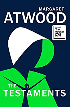 The Testaments: The Sequel to The Handmaid's Tale by [Atwood, Margaret]
