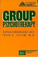 Concise Guide to Group Psychotherapy (Concise Guides/American Psychiatric Press) by Sophia Vinogradov Irvin Yalom(1989-05-01)