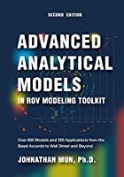 Advanced Analytical Models in ROV Modeling Toolkit: Over 800 Models and 300 Applications from the Basel Accords to Wall Street and Beyond