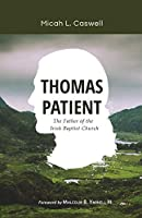 Thomas Patient: The Father of the Irish Baptist Church