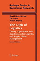 The Logic of Logistics: Theory, Algorithms, and Applications for Logistics and Supply Chain Management (Springer Series in Operations Research and Financial Engineering)