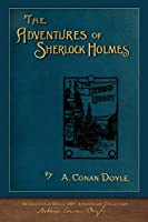 The Adventures of Sherlock Holmes (100th Anniversary Edition): With 100 Original Illustrations