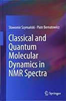 Classical and Quantum Molecular Dynamics in NMR Spectra