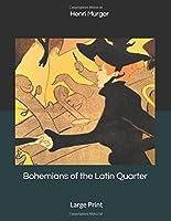 Bohemians of the Latin Quarter: Large Print