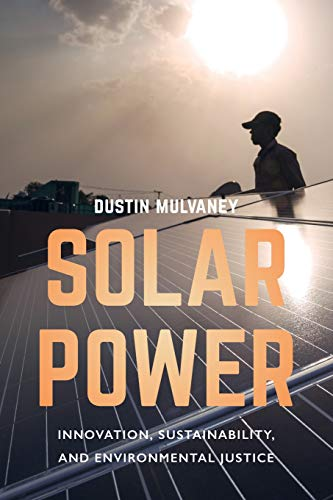 Download Solar Power: Innovation, Sustainability, and Environmental Justice 0520288173